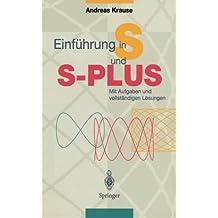 Einführung in S und S-Plus: Mit Aufgaben Und Vollständigen Lösungen (German Edition)