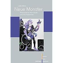 Neue Monster: Postmoderne Horrortexte und ihre Autorinnen (Literatur - Kultur - Geschlecht, Band 56)