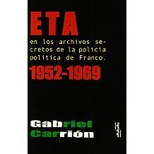 Eta En Los Archivos Secretos De La Policia De Franco 1952-1