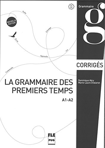 la-grammaire-des-premiers-temps-a1-a2-corrigs-et-transcriptions