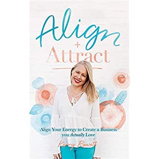 Align + Attract: Align Your Energy to Create a Business you Actually Love (English Edition)