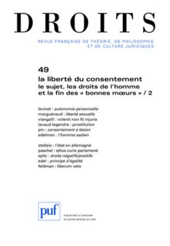 Droits n° 49 La Liberté du consentement par Rials Stéphane (sous la direction de)