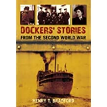 [Dockers' Stories from the Second World War] (By: Henry T. Bradford) [published: May, 2011]