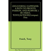 [Delivering Happiness] A Path to Profits, Passion, and Purpose ] BY [Hsieh, Tony]Compact Disc