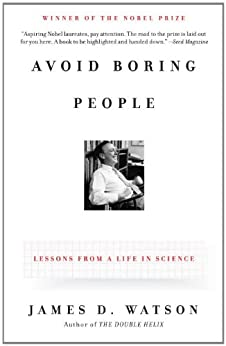 Avoid Boring People: Lessons from a Life in Science par [Watson, James D.]