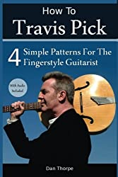 How To Travis Pick: 4 Simple Patterns For The Fingerstyle Guitarist