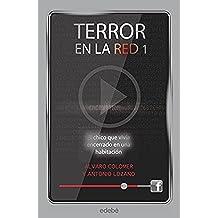 Terror en la red I: El chico que vivía encerrado en una habitación, de Antonio Lozano y Álvaro Colomer