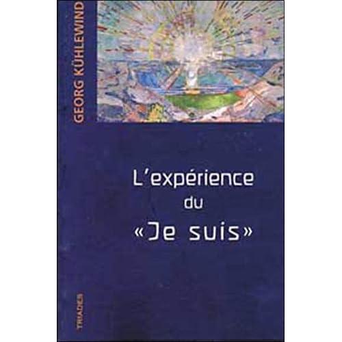 L'expérience du Je Suis. Méditations au frontières de l'âme.