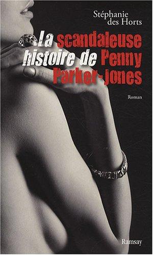 La scandaleuse histoire de Penny Parker-Jones