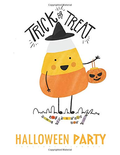 Trick or Treat Halloween Party Holiday Planner: Event Holiday Planner, Halloween Organizer, Halloween Party Planner, Vacation Journal por Joy M. Port