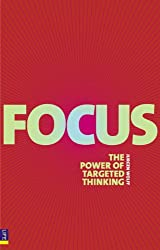 Focus: The Power of Targeted Thinking