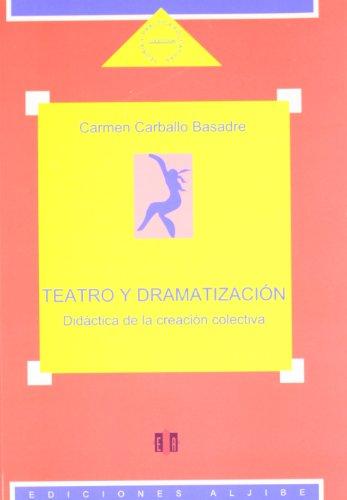 Teatro y dramatización: Didáctica de la creación colectiva
