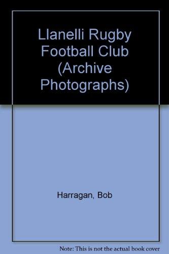 Llanelli Rugby Football Club (Archive Photographs) por Bob Harragan