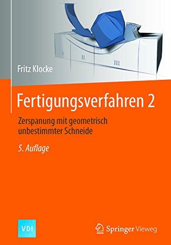 Fertigungsverfahren 2: Zerspanung mit geometrisch unbestimmter Schneide (VDI-Buch)