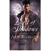 [(Lord of Shadows: Bk. 2)] [by: Alix Rickloff]