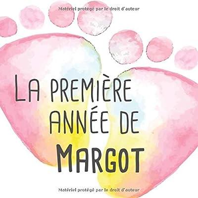 La première année de Margot: Album bébé à remplir pour la première année de vie - Album naissance fille