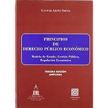Principios derecho publico economico: modelo de estado, gestion publica, regulacion economica