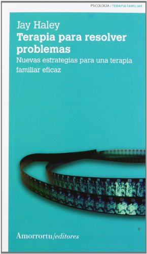 Terapia para resolver problemas (3a ed): Nuevas estrategias para una terapia familiar eficaz