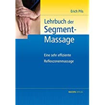 Lehrbuch der Segmentmassage: Eine sehr effiziente Reflexzonenmassage