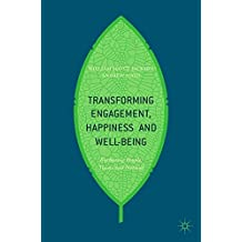 Transforming Engagement, Happiness and Well-Being: Enthusing People, Teams and Nations