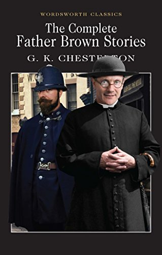 [The Complete Father Brown Stories] (By: G. K. Chesterton) [published: January, 1998]