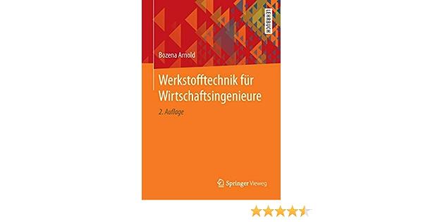 Werkstofftechnik Fur Wirtschaftsingenieure Amazon De Arnold Bozena Bucher