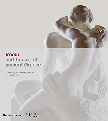 Rodin and the art of ancient Greece (British Museum) por Celeste Farge