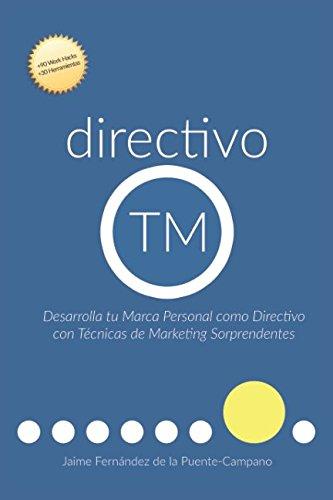 directivo TM: Desarrolla tu Marca Personal como Directivo con Técnicas de Marketing Sorprendentes (Serie) por Jaime Fernández de la Puente-Campano