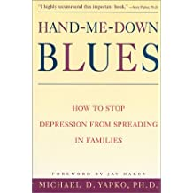 Hand-ME-down Blues: How to Stop Depression from Spreading in Families by Michael D. Yapko (1999-07-01)