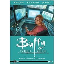Buffy Vampir Avcisi Albüm 5 Avcilar Ve Av Canli Bebek