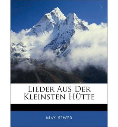 Lieder Aus Der Kleinsten H Tte, Zweite Auflage (Paperback)(German) - Common