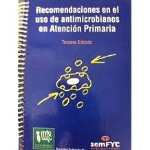 Recomendaciones en el uso de antimicrobianos en Atención Primaria