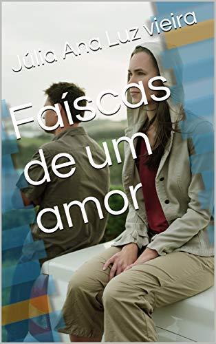 Faíscas de um amor (Portuguese Edition)