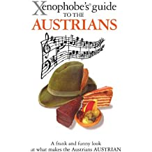 The Xenophobe's Guide to the Austrians (Xenophobe's Guides)
