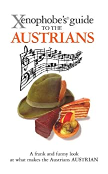 The Xenophobe's Guide to the Austrians (Xenophobe's Guides) von [James, Louis]