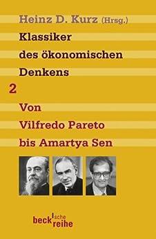 Klassiker des ökonomischen Denkens Band 2: Von Vilfredo Pareto bis Amartya Sen (Beck'sche Reihe)