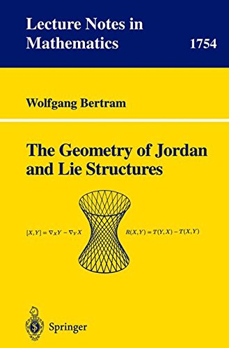 The Geometry of Jordan and Lie Structures (Lecture Notes in Mathematics) par Wolfgang Bertram