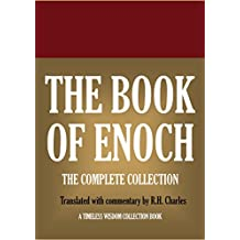 The Book of Enoch: The Complete Collection.: Translated with commentary by R.H. Charles (Timeless Wisdom Collection 12712) (English Edition)