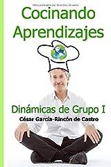 Cocinando Aprendizajes: Dinámicas de Grupo I Tapa blanda