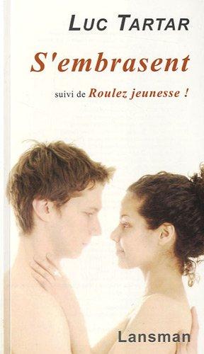 S Embrasent Suivi de Roulez Jeunesse par Luc Tartar