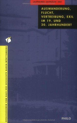 Die Laupheimer Gespräche 2001. Tagungsband. Auswanderung, Flucht, Vertreibung, Exil im 19. und 20. Jahrhundert