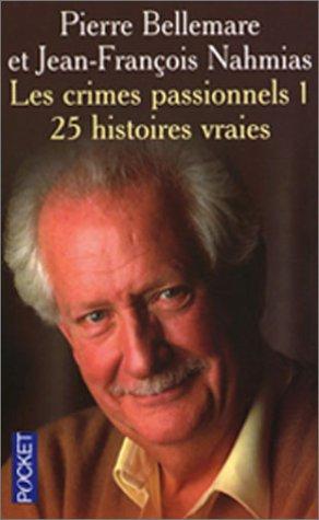 Les Crimes passionnels, tome 1 par Pierre Bellemare