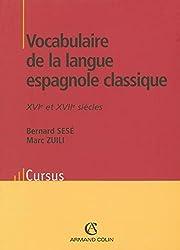 Vocabulaire de la langue espagnole classique - XVIe et XVIIe siècles