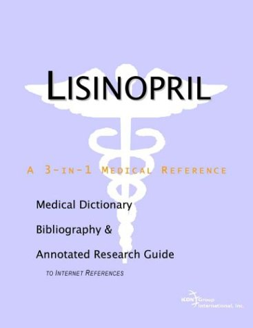 Lisinopril - A Medical Dictionary, Bibliography, and Annotated Research Guide to Internet References