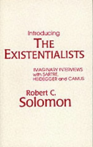 Introducing the Existentialists: Imaginary Interviews with Sartre, Heidegger and Camus