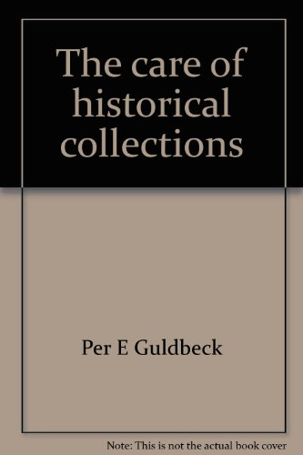 Preisvergleich Produktbild The care of historical collections;: A conservation handbook for the nonspecialist