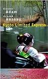 Kyoto Limited Express de Olivier Adam ,Arnaud Auzouy (Photographies) ( 21 octobre 2010 )