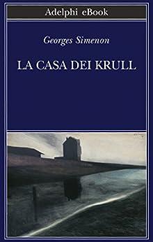 La casa dei Krull di [Simenon, Georges]