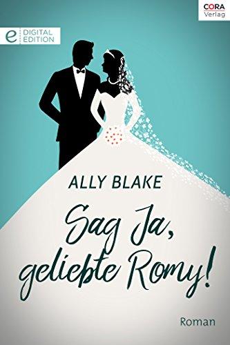 Sag Ja, geliebte Romy! (Digital Edition)
