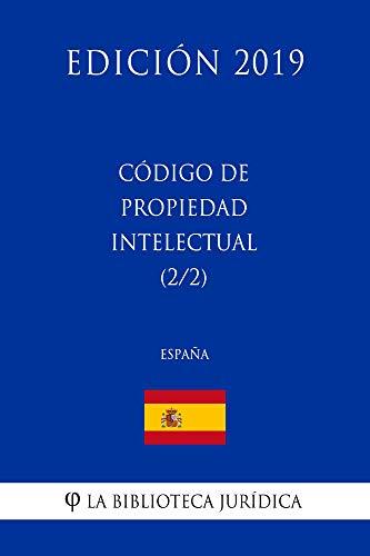 Código de Propiedad Intelectual (2/2) (España) (Edición 2019) por La Biblioteca Jurídica